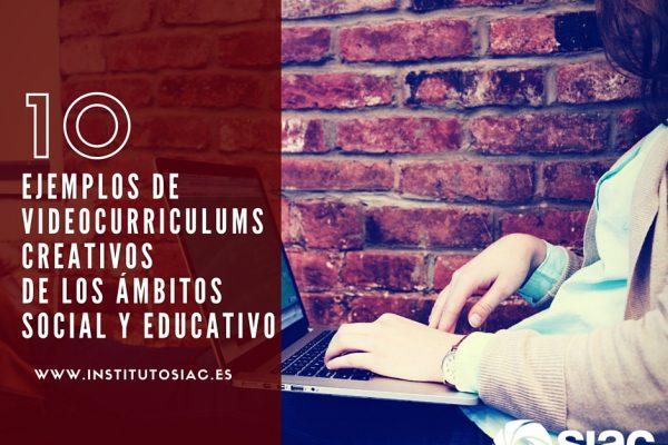 10 Ejemplos de videocurrículums creativos de los ámbitos social y educativo